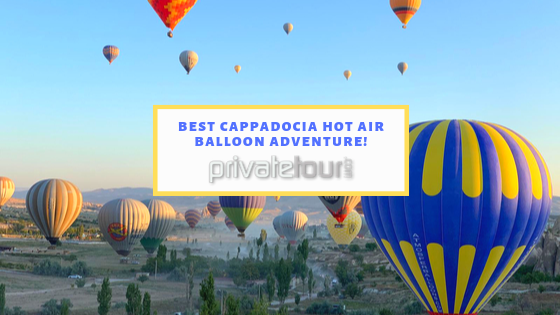 Best Cappadocia Hot Air Balloon Adventure!